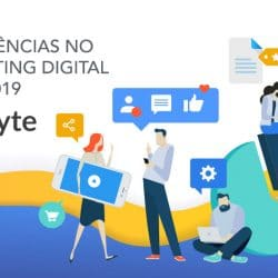 4 Tendências no Marketing Digital para 2019